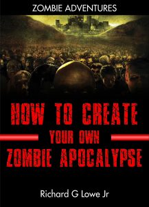 How to Create Your own Zombie Apocalpyse