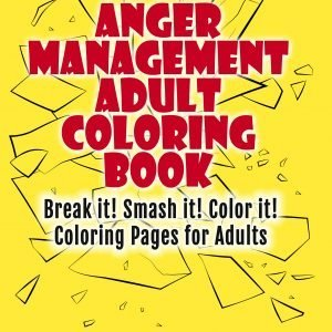 Anger Management Adult Coloring Book